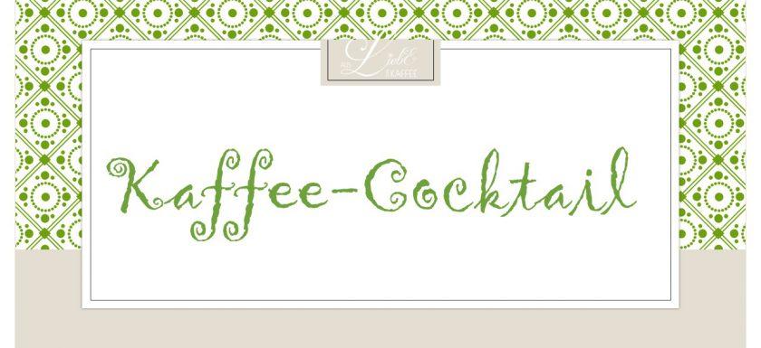 Kaffee-Cocktail - Etikett - Aus Liebe zum Kaffee