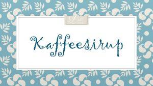Kaffeesirup - Etikett - Rezept