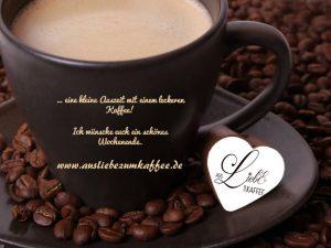 Schönes Wochenende - Aus Liebe zum Kaffee